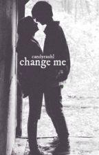 Change Me (A Matthew Espinosa Fanfic) by candyrauhl