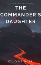 The Commander's Daughter (Zuko X OC) by KyloReidler