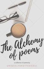 Alchemy ↬ Po€tr¥ by Uniquelyknotedsoul