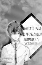 Bokura To Usagi No Koi Wa Sensou (tłumaczenie)  by takidziwnyludz