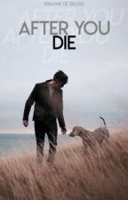 After You Die ✓ by floralize