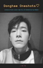 ▶Donghae Oneshots♡ by w00n_j