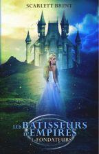Les Bâtisseurs d'Empires - Tome 1 by Lorine90