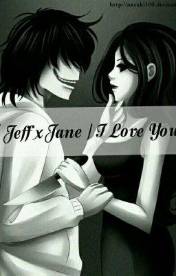 [ Jeff và Jane ] [ My Creepypasta Oc ] Tình yêu tại Slender masion