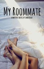 my roommate by imnotdeaf