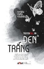 Đen Trắng by NgsTn7