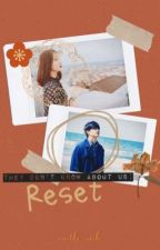 *•.They don't know about us: Reset.•* by Miss_qyu