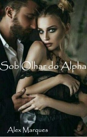 Livro IV: Sob o Olhar do Alpha  by AsryelMacrow