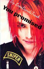 you promised (Frerard) by LeonBandsTrash