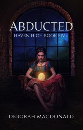 Abducted: Haven High Book Five by DebAMacD