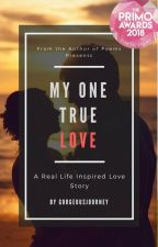 My One True Love (Completed) #PrimoAwards2018 by gorgeousjourney
