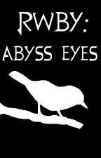 RWBY: Abyss Eyes by Zairrif