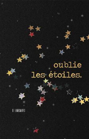 oublie les étoiles. by larmesmauves