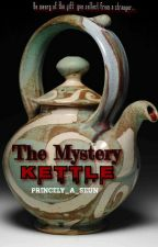The Mystery Kettle ✔ by Princely_A_Seun