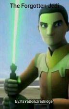 The Forgotten Jedi  by ItsYaBoiEzraBridger