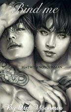 Bind me || KookV +18 by http_Yoonmin_