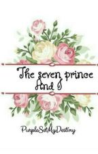 The Seven Prince And I |BTS fanfic|•New• by MeiInNight