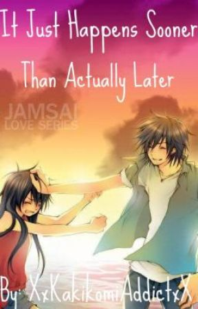It Just Happens Sooner Than Actually Later by CrimsonInsanity