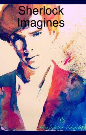 Sherlock Imagines - Imagine 1: Marriage Proposal - Wattpad