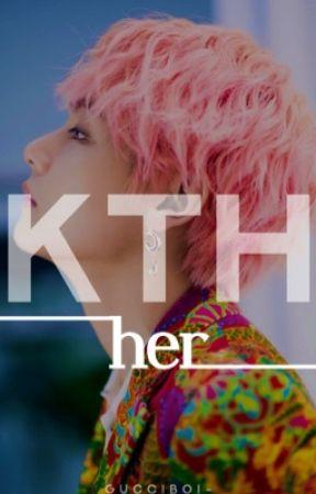 HER   Kim Taehyung by GUCCIBOI-
