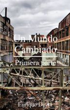 UN MUNDO CAMBIADO by JeanFox692