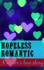 Hopeless Romantic: A writer's love story. (Short story) by frustratedaf_