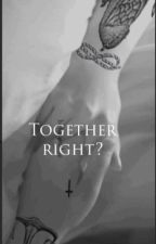 Together right? //L.S// by Enjoy-little-things