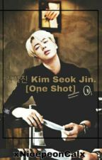 김석진 Kim Seok Jin. [One Shot] by xNioepeonCalx