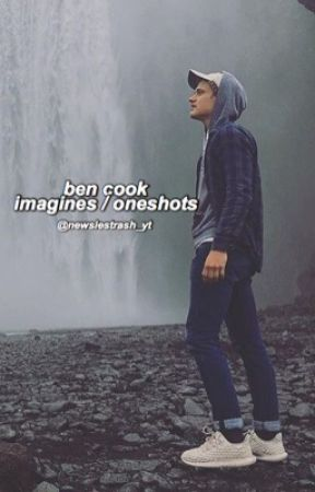 Ben Cook Imagines / Oneshots by newsiestrash_yt
