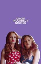 Choni Incorrect Quotes by maddymfperez