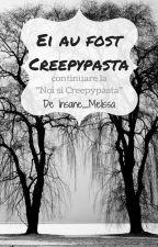Ei au fost Creepypasta by Insane_Melissa