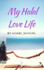 My Halal Love Life by Hijabi_shygirl