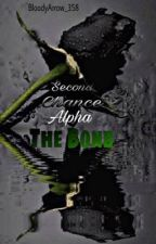 Second Chance Alpha -The Bond (#2 book to the second chance alpha series) by BloodyArrow_358