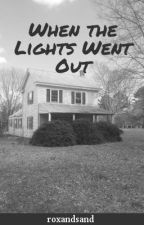 When the Lights Went Out by roxieturner