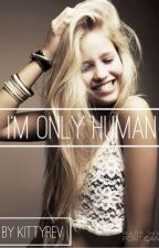 I'm Only Human by kittyrev