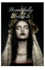 Beautifully Ruthless by Gold_Mints