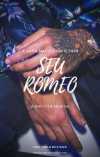 Seu Romeo [CONCLUÍDA] by foryoumwlik
