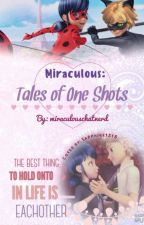 Miraculous: Tales of One Shots by miraculouschatnerd