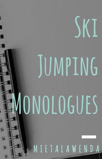 Ski Jumping Monologues