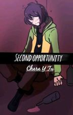 Second opportunity || •Chara Y Tu• (T2) by AniBonnieAnimatronic