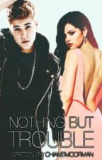 Nothing But Trouble - Second Book to the It Was A Mistake Series [RE-WRITING] by chiantimoorman