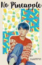 No Pineapple (Yoongi x Reader   BTS AU) by ItsAFFFYI