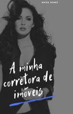 A Minha Corretora de Imóveis(Romance Lésbico) by Maya-Hamu