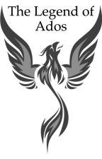 The Legend of Ados by RedEpsilon117