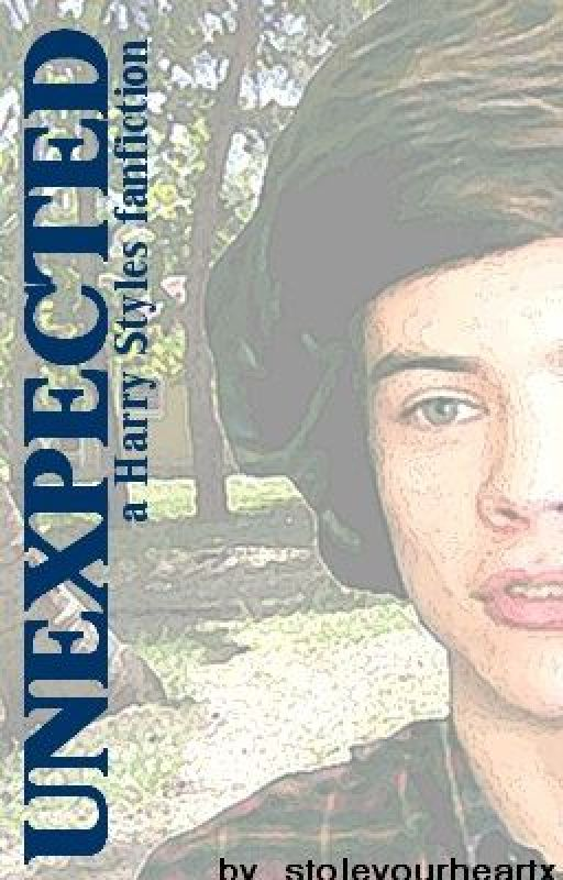 Unexpected, a Harry Styles Fanfiction by stoleyourheartx