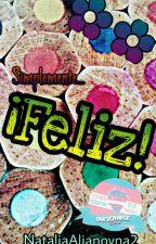 Simplemente... ¡Feliz!  by NataliaAlianovna2