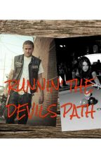 Runnin the Devils Path (Sons of Anarchy fanfic) by sisterraven