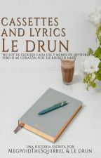cassettes and lyrics--Le drun by WelcomeToCYM