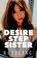 DESIRE STEPSISTER  by Nayblanc