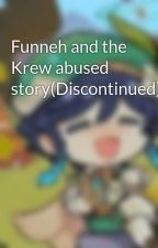 Funneh and the Krew abused story by Gay_Kai